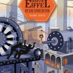 ♥ Gustave Eiffel et les âmes de fer