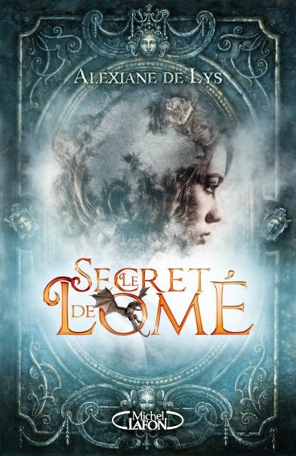 Le Secret De Lome Roman Fantasy Delivrer Des Livres