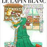 Madame le lapin blanc – Album jeunesse