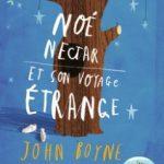 Noé Nectar et son voyage étrange de John Boyne