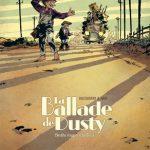 La ballade de Dusty – Diptyque