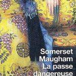 La passe dangereuse – Somerset Maugham