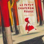 Le petit chaperon rouge – Illustré par Barroux