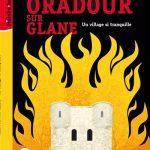 Oradour sur Glane, un village si tranquille
