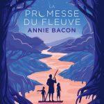«La promesse du fleuve» d'Annie Bacon
