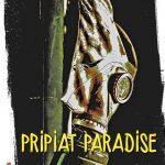 Pripiat Paradise – Roman Ado