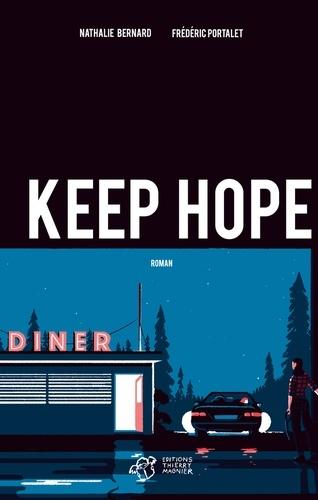Keep Hope De Nathalie Bernard Delivrer Des Livres