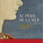 """Au péril de la mer"" de Dominique Fortier"