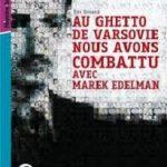 Au Ghetto de Varsovie nous avons combattu