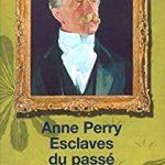 Anne Perry – Esclaves du passé