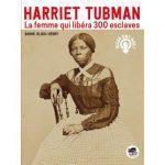 H. Tubman – Esclave, fille et petite-fille d'esclaves