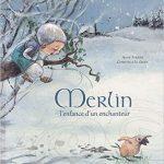 Merlin l'enfance d'un enchanteur