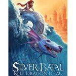 Silver Batal et le dragon d'eau de K.D. Halbrook