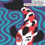 10 contes du Japon de Rafe Martin