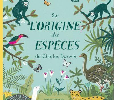 Sur l'origine des espèces de Charles Darwin adapté et illustré par Sabina Radeva