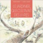 """""""Le jardinier qui cultivait des livres """" de Nadine Poirier et Claude K.Dubois"""