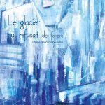 Le glacier qui refusait de fondre d'Hélène Gloria et Célina Guiné