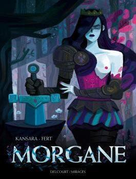 Morgane – Elle aurait dû être reine ! BD