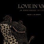 Love in vain – Robert Johnson