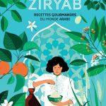 Le petit Ziryâb. Recettes gourmandes du monde arabe de Farouk Mardam-Bey et Julie Guillem