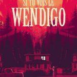 Si tu vois le Wendigo – Roman ado